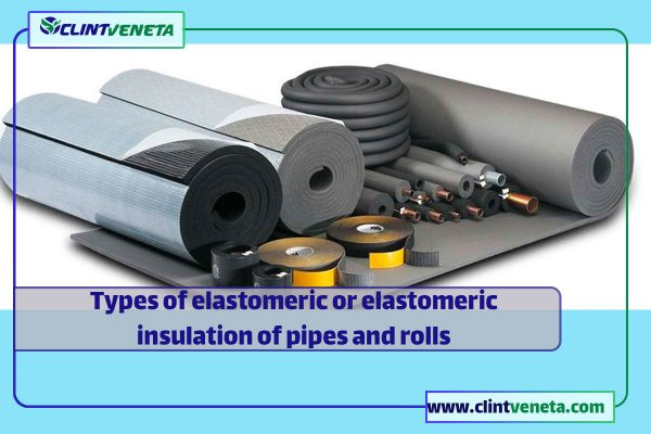Types of elastomeric or elastomeric insulation of pipes and rolls